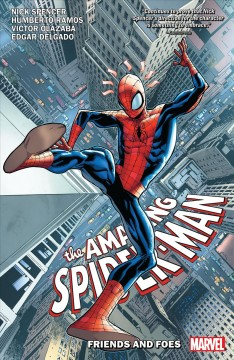 Amazing spider-man by nick spencer vol. 2: friends and foes. Issue 6-10 Nick Spencer.