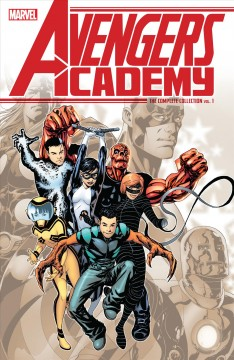 Avengers Academy : the complete collection. Issue 1-12