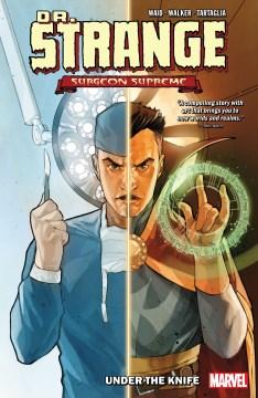 Dr. Strange, surgeon supreme. Volume 1, issue 1-6, Under the knife