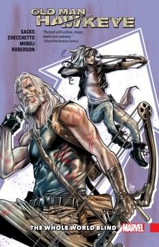 Old Man Hawkeye 2 : The Whole World Blind