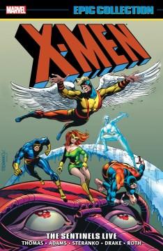 X-Men : the sentinels live. Volume 3.