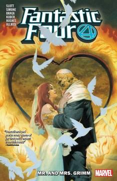 Fantastic Four : Mr. and Mrs. Grimm / Dan Slott ... [et al.].