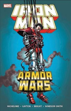 Iron Man : armor wars / writers, David Michelinie & Bob Layton with Barry Windsor-Smith ; pencillers, Mark D. Bright with Barry Windsor-Smith ; inkers, Bob Layton with Barry Windsor-Smith ; letterers, Janice Chiang with Bill Oakley ; colorists, Bob Sharen & Nel Yomtov with Barry Windsor-Smith.