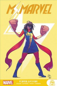 Ms. Marvel : Kamala Khan / writer, G. Willow Wilson ; artists, Adrian Alphona (#1-5, #8-11) & Jake Wyatt (#6-7) ; color artist, Ian Herring ; letterer, VC's Joe Caramagna.