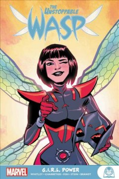 The Unstoppable Wasp