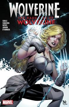 The Daughter of Wolverine : The Daughter of Wolverine
