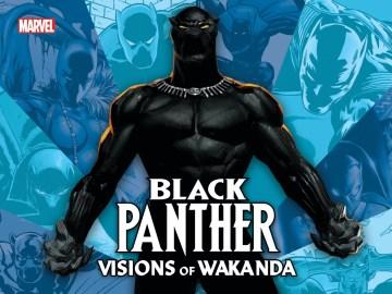 Black Panther : Visions of Wakanda