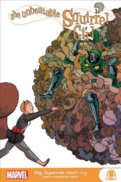 The Unbeatable Squirrel Girl : Big Squirrels Don't Cry