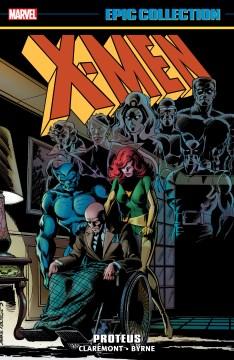 X-men Epic Collection Proteus