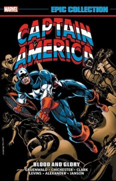 Captain America Epic Collection : Blood and Glory