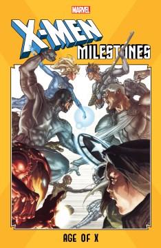 X-men milestones : age of X