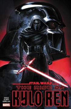 Star Wars : the rise of Kylo Ren