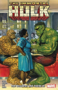 The immortal Hulk. The Weakest One There Is The weakest one there is
