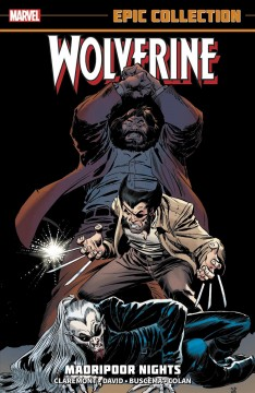 Wolverine epic collection : Madripoor nights / by Chris Claremont, Peter David ; artist, John Buscema.