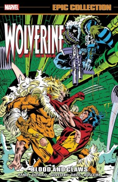 Wolverine Epic Collection Blood and Claws