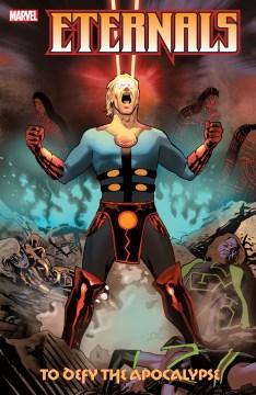 Eternals : to defy the apocalypse. Issue 1-9