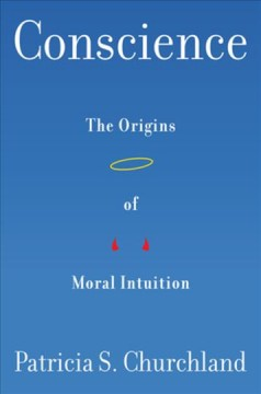 Conscience : the origins of moral intuition