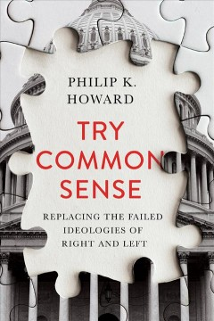 Try common sense : replacing the failed ideologies of right and left