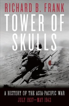 Tower of skulls : a history of the Asia-Pacific war