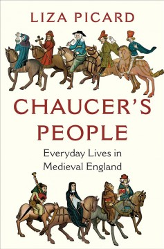 Chaucer's people : everyday lives in Medieval England