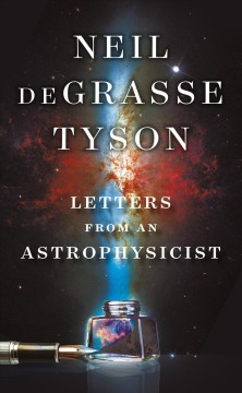 Letters from an astrophysicist Neil DeGrasse Tyson
