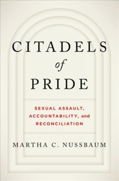 Citadels of pride : sexual assault, accountability, and reconciliation