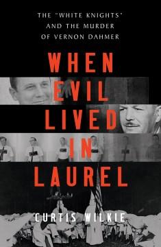 When evil lived in Laurel : the