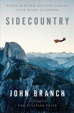 Sidecountry : tales of death and life from the back roads of sports
