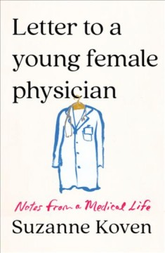 Letter to a young female physician : notes from a medical life