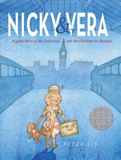 Nicky & Vera : a quiet hero of the Holocaust and the children he rescued
