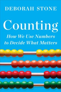 Counting : How We Use Numbers to Decide What Matters