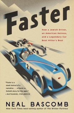 Faster : how a Jewish driver, an American heiress, and a legendary car beat Hitler's best