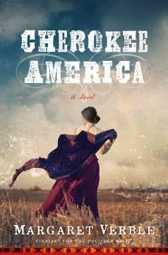 Cherokee America / Margaret Verble.