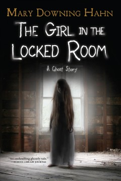 The girl in the locked room Mary Downing Hahn.