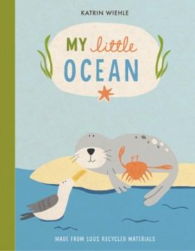 My little ocean / Katrin Wiehle.