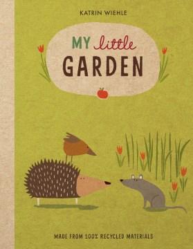 My little garden / Katrin Wiehle.