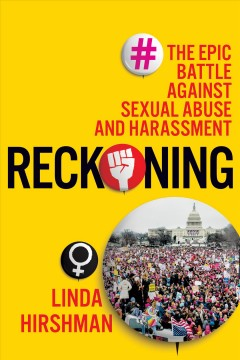 Reckoning : the epic battle against sexual abuse and harassment