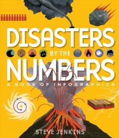 Disasters by the Numbers : A Book of Infographics