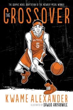 The crossover : a basketball novel