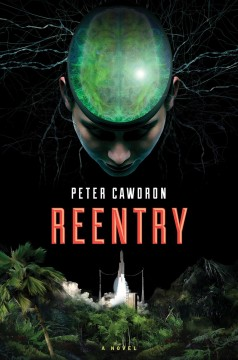 Reentry / Peter Cawdron.