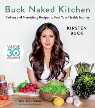 Buck naked kitchen : Whole30 endorsed