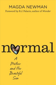 Normal : a mother and her beautiful son / Magdalena Newman ; with Hilary Liftin.
