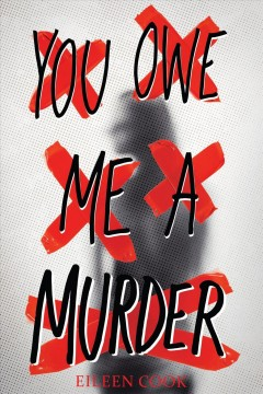 You owe me a murder by Eileen Cook.