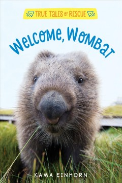Welcome, wombat / Tales of Rescue and Release