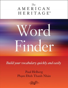 American Heritage Word Finder : Build Your Vocabulary Quickly and Easily