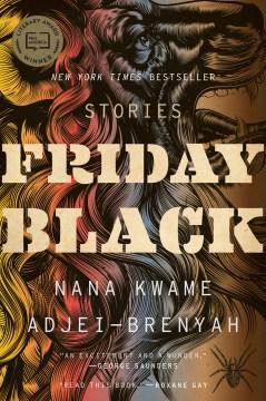 Friday black / Nana Kwame Adjei-Brenyah.