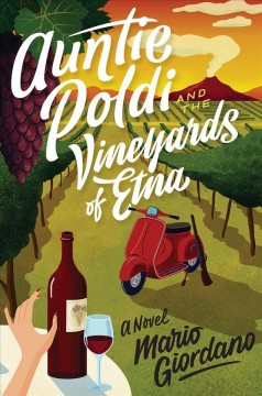 Auntie Poldi and the vineyards of Etna / Mario Giordano ; translated by John Brownjohn.