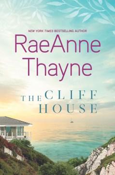 The cliff house / RaeAnne Thayne.