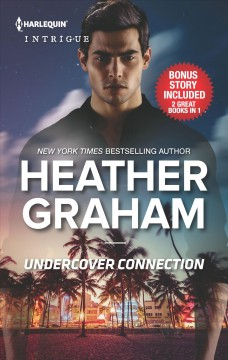 Undercover connection ; &, Double entendre / New York times and USA today bestselling author Heather Graham.