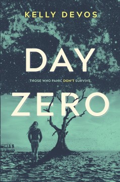 Day Zero : Those Who Panic Don't Survive